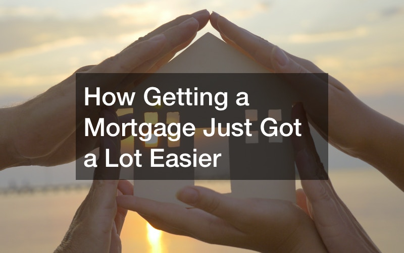 Getting a mortgage is easier than ever