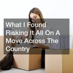 What I Found Risking It All On A Move Across The Country